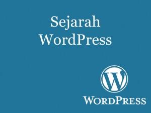 Sejarah WordPress dan Perkembangannya