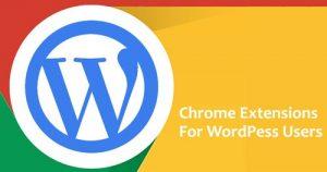 5 Ekstensi Chrome Terbaik Untuk Pengguna WordPress